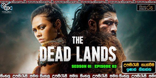 the dead lands s01 e03 sinhala sub