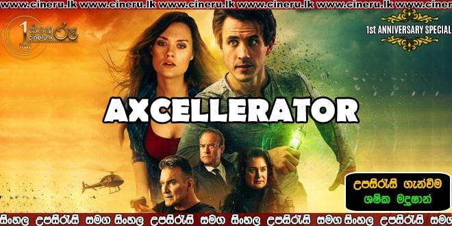 axcellerator sinhala subtitle