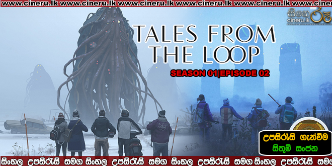 tales from the Loop e01 Sinhala Sub