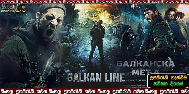 The Balkan Line Sinhala Sub