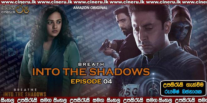 Breathe Into the Shadows (2020) E04