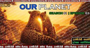 Our Planet S01E03 (2019) Sinhala Sub