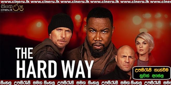 The Hard Way (2019) Sinhala Sub