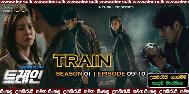 Train (2020) E09-E10 Sinhala Sub
