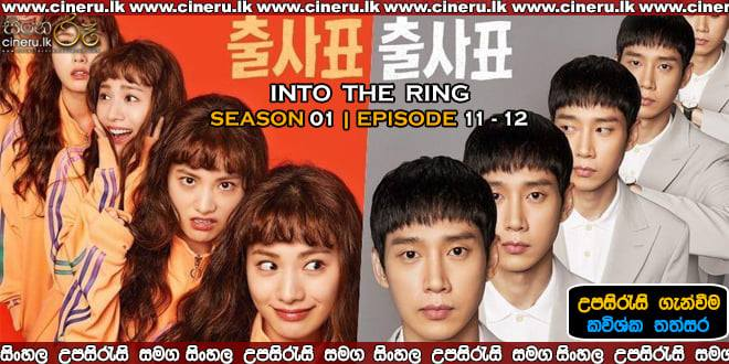 Into The Ring (2020) E11- E12 Sinhala Sub