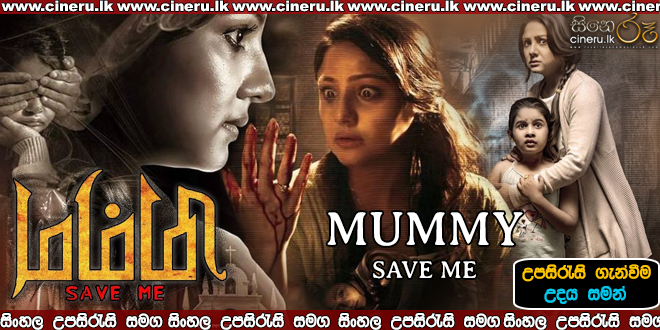 Mummy Save Me 2020 Sinhala Sub
