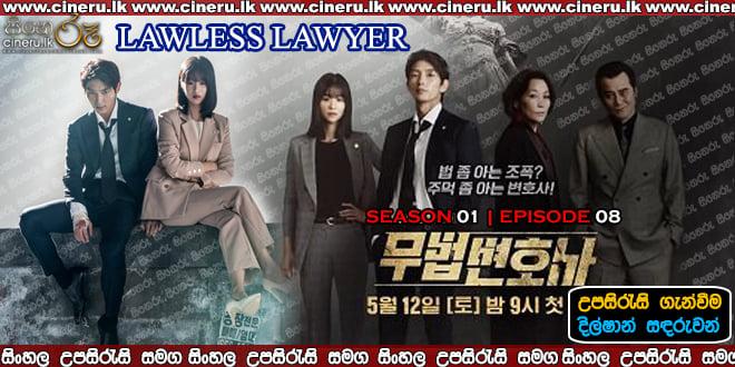 Lawless Lawyer (2018) E8 Sinhala Sub