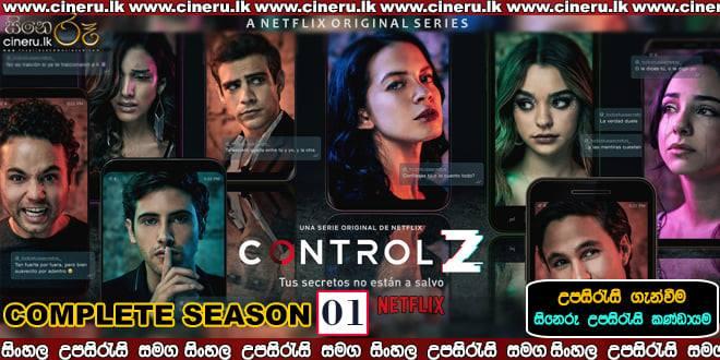 Control Z (2020) Complete Season Sinhala Sub