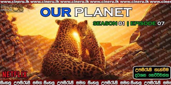 Our Planet (2019) S01E07 Sinhala Subtitles