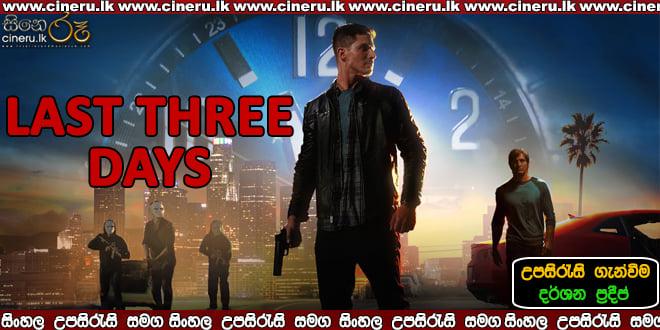 Last Three Days (2020) Sinhala Subtitles