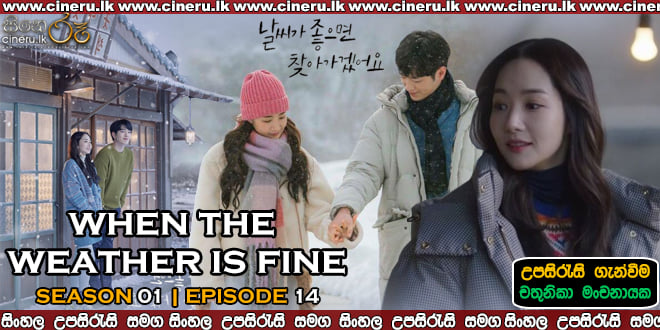 When The Weather Is Fine (2020) E14 Sinhala Subtitles