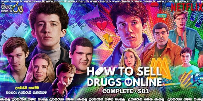How to Sell Drugs Online (Fast) (2019) Complete Season 01 Sinhala Subtitles
