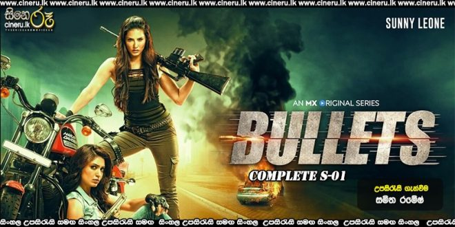 Bullets (2021) Complete Season Sinhala Subtitles