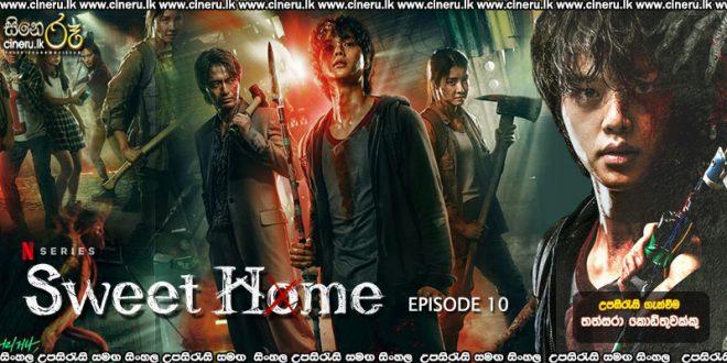 Sweet Home (2020) E10 END Sinhala Subtitles
