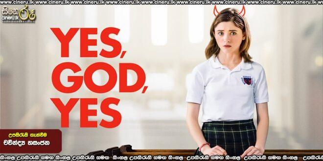 Yes God Yes (2019) Sinhala Sub