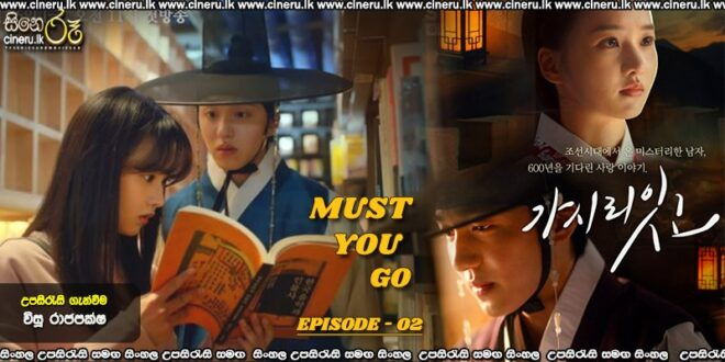 Must You Go? (2021) E02 Sinhala Subtitles
