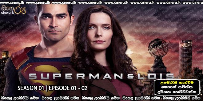 Superman & Lois (2021) E01 - E02 Sinhala Subtitles