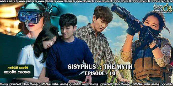 Sisyphus The Myth (2021) E10 Sinhala Subtitle