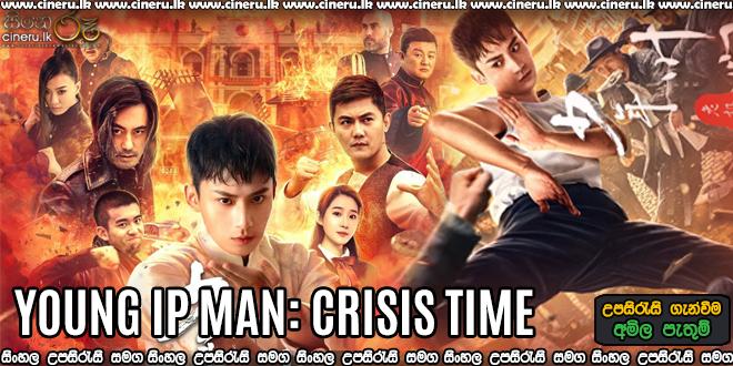 IP Man: Crisis Time (2020) Sinhala Subtitles