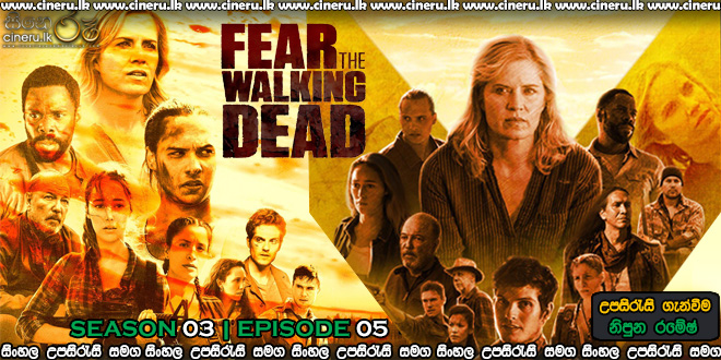 Fear the Walking Dead 2017 S03E05 Sinhala Sub