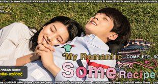 My Romantic Some Recipe (2016) Complete Season Sinhala Subtitles