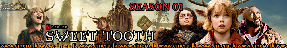 Sweet Tooth 2021 Season 01 Sinhala Subtitles