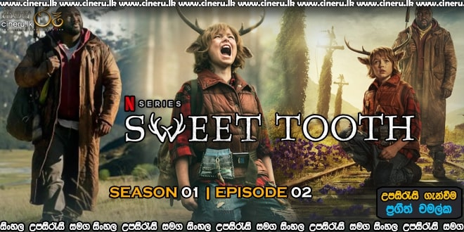 Sweet Tooth (2021) S01E02 Sinhala Sub