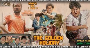 The Golden Holiday 2021 Sinhala Sub