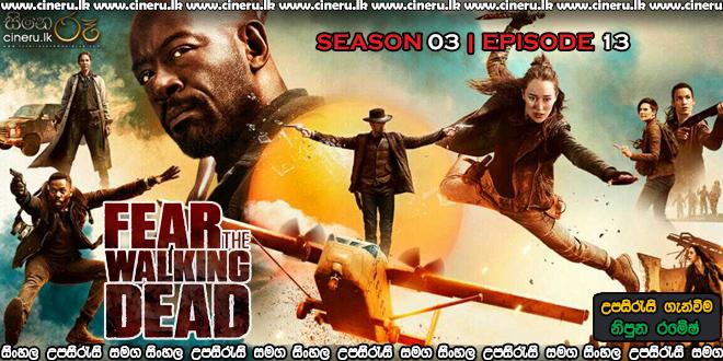 Fear the Walking Dead 2017 S03E13 Sinhala Sub